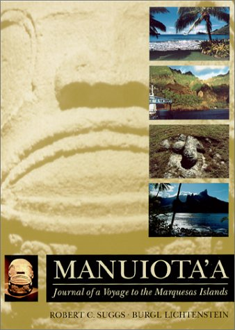Manuiota'a: Journal of a Voyage to the: Suggs, Robert C.,
