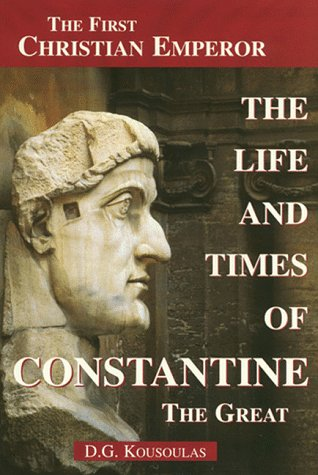 9781887750615: The Life and Times of Constantine the Great: The First Christian Emperor