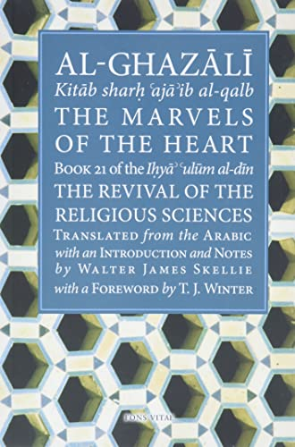 9781887752312: The Marvels of the Heart: Science of the Spirit (Ihya Ulum Al-Din/ The Revival of the Religious Sciences)