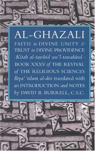 9781887752350: Faith in Divine Unity and Trust in Divine Providence: The Revival of the Religious Sciences Book XXXV (The Revival of the Religious Sciences, Book 35)