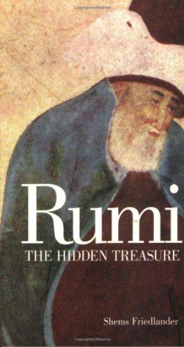 Rumi: The Hidden Treasure (9781887752398) by Friedlander, Shems