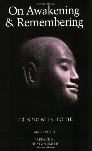 On Awakening & Remembering: To Know is To Be: Mark Perry