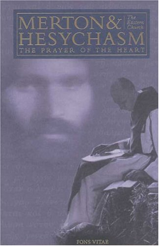 9781887752459: Merton and Hesychasm: The Prayer of the Heart (Fons Vitae Thomas Merton)