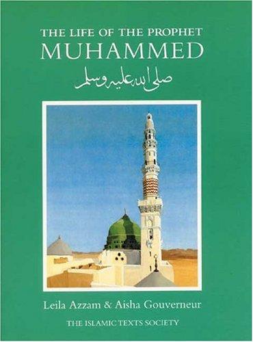 9781887752534: The Life of the Prophet Muhammad (Fons Vitae Islam Series)