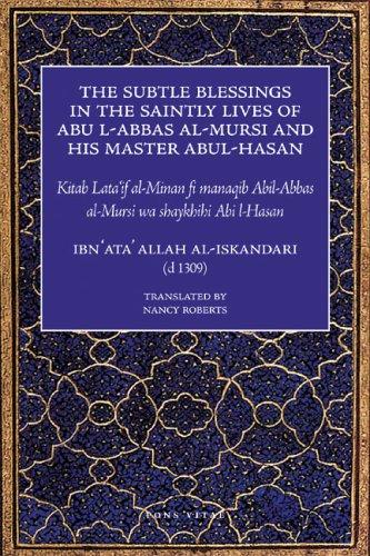9781887752619: The Subtle Blessings in the Saintly Lives of Abul Al-Abbas Al-Mursi & His Master Abu Al-Hasan Al-Shadhili: Lata'if Al-Minan: Al-Abbas Al-Mursi and His ... Abu Al-Hasan Al-Shadhili Al-Lata'If Al-Minan
