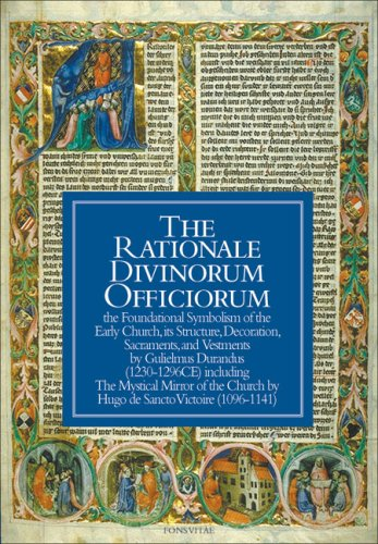The Rationale Divinorum Officiorum: The Foundational Symbolism of the Early Church, its Structure, ...