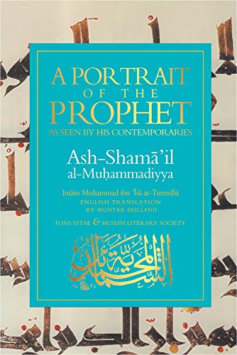 9781887752930: A Portrait of a Prophet: As Seen by His Contemporaries. Ash-Shama 'il al-Muhammadiyya