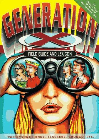 9781887754057: Generation X Field Guide & Lexicon