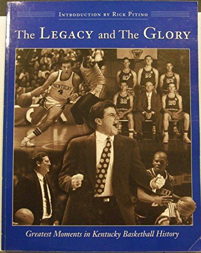 The Legacy & the Glory: Greatest Moments in Kentucky Basketball History: Fitzgerald, Francis J.