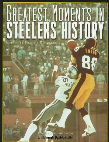 9781887761079: Greatest Moments in Pittsburgh Steelers History