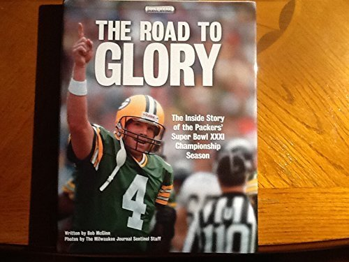 9781887761185: The Road to Glory: The Inside Story of the Packers' Super Bowl Xxxi Championship Season