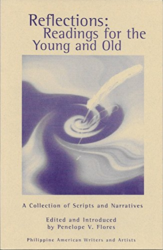 REFLECTIONS: READINGS FOR THE YOUNG AND OLD: Flores, Penelope V.,