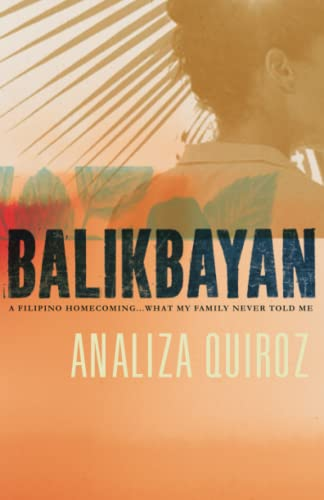 9781887764704: Balikbayan: A Filipino Homecoming... What My Family Never Told Me