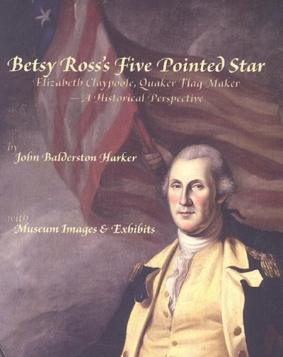9781887774154: Betsy Ross's Five Pointed Star: Elizabeth Claypoole, Quaker Flag maker - A Historical Perspective