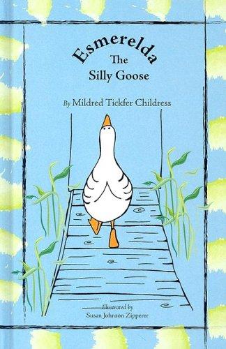 Esmerelda The Silly Goose: Mildred Tickfer Childress;