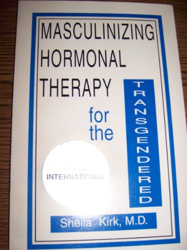 9781887796026: Masculinizing hormonal therapy for the transgendered