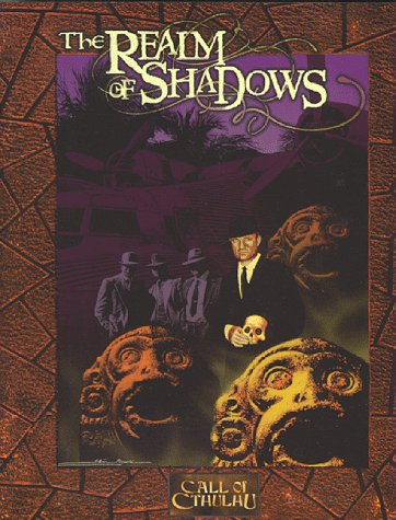 Realm of Shadows, The (Call of Cthulhu (Pagan Publishing)): John Crowe
