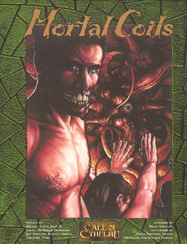 Mortal Coils (Call of Cthulhu): Dennis Detwiller, Michael