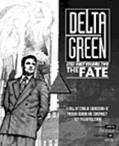 Delta Green - Eyes Only #2, The Fate (Call of Cthulhu (Pagan Publishing)): Dennis Detwiller, Shane ...
