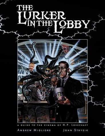 9781887797153: The Lurker in the Lobby: A Guide to the Cinema of H.P. Lovecraft