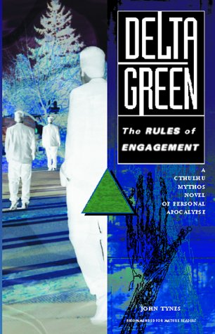 Delta Green: The Rules of Engagement (Call of Cthulhu Mythos fiction): Tynes, John