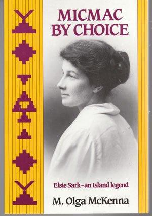 9781887800778: Micmac By Choice: Elsie Sark -- An Island Legend