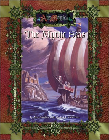 The Mythic Seas (Ars Magica) (1887801693) by Tidball, Jeff; Robertson, Roderick; Smithee, Alan