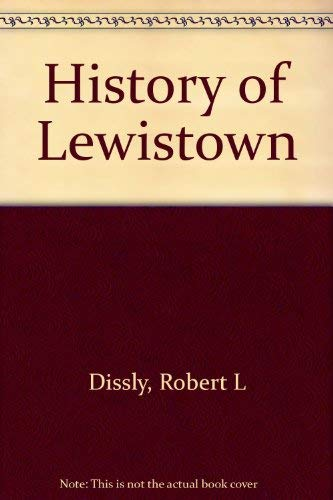 History of Lewistown: Robert L Dissly