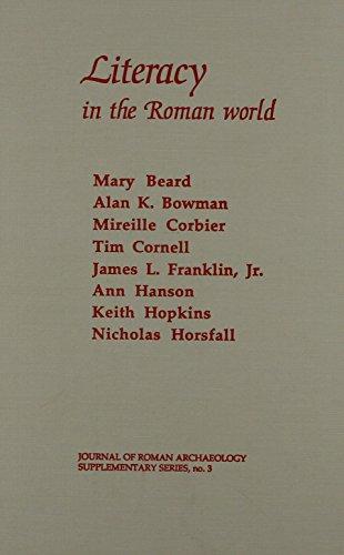 LITERACY IN THE ROMAN WORLD: Beard, Mary; Alan K. Bowman, Mireille Corbier, Tim Cornell, James L. ...