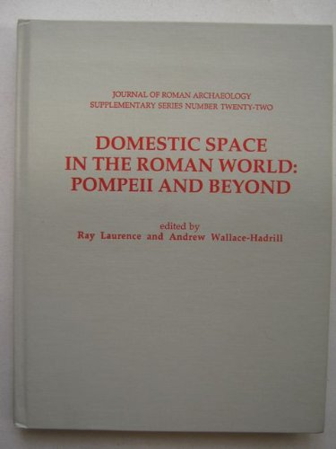 9781887829229: Domestic Space in the Roman World: Pompeii & Beyond (JOURNAL OF ROMAN ARCHAEOLOGY SUPPLEMENTARY SERIES)