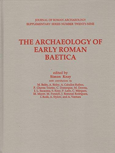The Archaeology Of Early Roman Baetica: Keay, Simon, Ed.