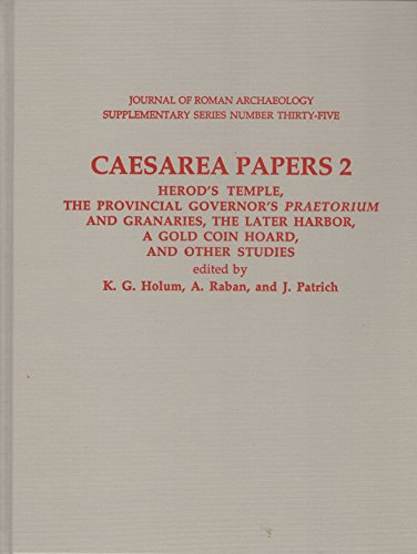 9781887829359: Caesarea Papers 2: Herod's Temple, the Provincial Governor's Praetorium and Granaries, the Later Harbor, a Gold Coin Hoard, and Other Studies (Journal ... Archaeology Supplementary Series, No. 35)