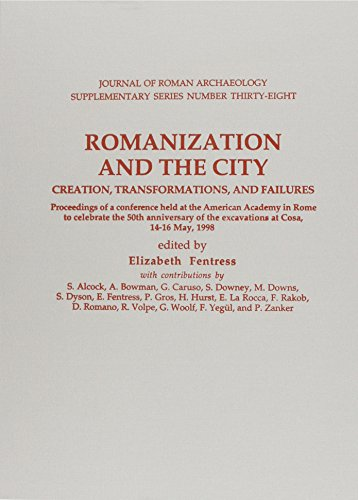 9781887829380: Romanization and the City, Creation Transformations, and Failures: Proceedings of a Conference Held at the American Academy in Rome May 14-16 1998 (Journal of Roman Archaelogy Supplementary Ser. 38)