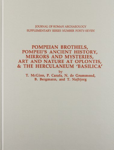 Pompeian Brothels, Pompeii's Ancient History, Mirrors and: McGinn T (et