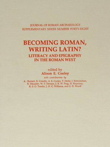 9781887829489: Becoming Roman, Writing Latin? Literacy and Epigraphy in the Roman West (Journal of Roman Archaeology Supplementary Series, No. 48)