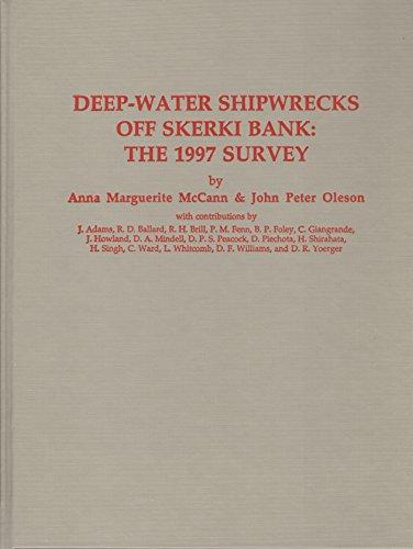 Deep-Water Shipwrecks Off Skerki Bank: The 1997 Survey (Journal of Roman Archaeology Supplementary ...