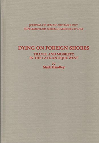 9781887829861: Dying on Foreign Shores: Travel and Mobility in the Late-Antique West (JOURNAL OF ROMAN ARCHAEOLOGY SUPPLEMENTARY SERIES)