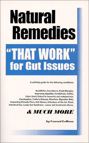 "Natural Remedies ""That Work"" for Gut Issues: LeBeau, Conrad"