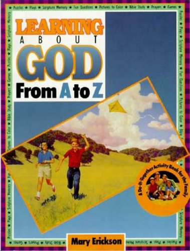 Learning About God from A to Z: Mary Erickson
