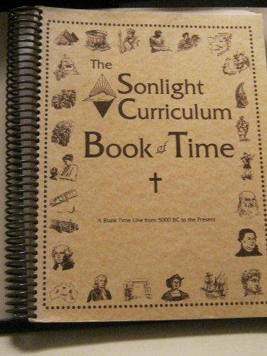 The Sonlight Curriculum Book of Time: A Blank Time Line From 5000 BC to the Present: Sonlight ...