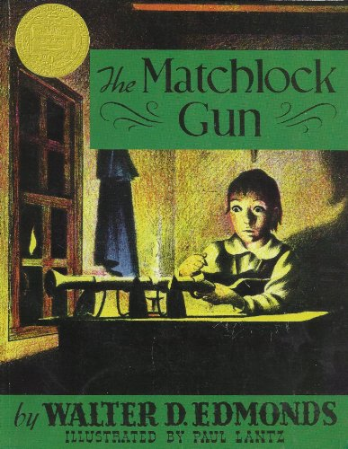 The Matchlock Gun: Walter D Edmonds