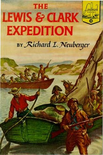 The Lewis and Clark Expedition: Richard L. Neuberger