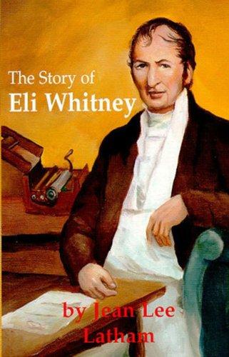 9781887840422: The Story of Eli Whitney