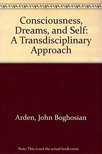 9781887841016: Consciousness, Dreams, and Self: A Transdisciplinary Approach