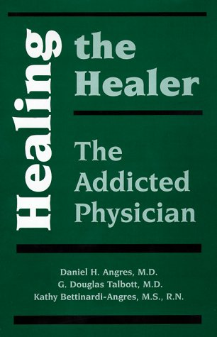 9781887841153: Healing the Healer: The Addicted Physician