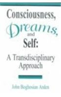 9781887841214: Consciousness, Dreams, and Self : A Transdisciplinary Approach