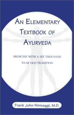 9781887841337: An Elementary Textbook of Ayurveda: Medicine With a Six Thousand Year Old Tradition