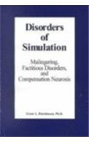 Disorders of Simulation: Malingering, Factitious Disorders, and Compensation Neurosis