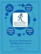 9781887841542: Recovery Maintenance Workbook for Nurses