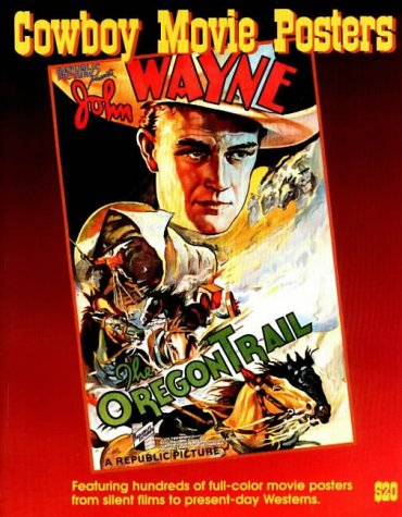 9781887893046: Cowboy Movie Posters (The Illustrated History of Movies Throught Posters Series Vol. 2)